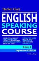 Teacher King's English Speaking Course Book 1 - Japanese Edition