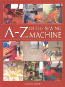 The A Z of the Sewing Machine