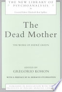 """""""The Dead Mother: The Work of André Green"""" by Gregorio Kohon"""