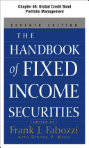 The Handbook of Fixed Income Securities  Chapter 46   Global Credit Bond Portfolio Management