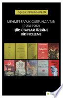 Mehmet Faruk Gürtunca'nın (1902-1984) şiir kitapları üzerine bir inceleme
