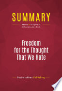 Summary: Freedom for the Thought That We Hate  : Review and Analysis of Anthony Lewis's Book