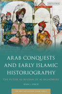 Arab Conquests and Early Islamic Historiography