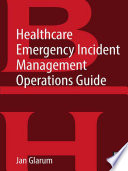 Healthcare Emergency Incident Management Operations Guide Book