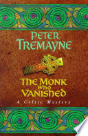 The Monk who Vanished  Sister Fidelma Mysteries Book 7