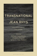 Transnational Jean Rhys : lines of transmission, lines of flight / edited by Juliana Lopoukhine, Frédéric Regard and Kerry-Jane Wallart