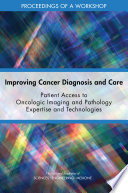 Improving Cancer Diagnosis and Care