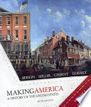 Making America A History Of The United States Volume I To 1877 Book