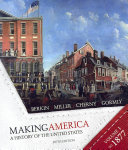 Making America  A History of the United States  Volume I  To 1877