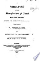 A Treatise on the Manufacture of Yeast from Malt and Hops, without the addition of chemical acids