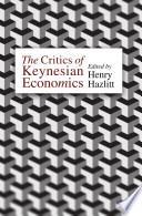 The Critics of Keynesian Economics