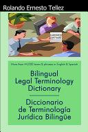 Bilingual Legal Terminology Dictionary  Diccionario de Terminolog  a Jur  dica Biling  e