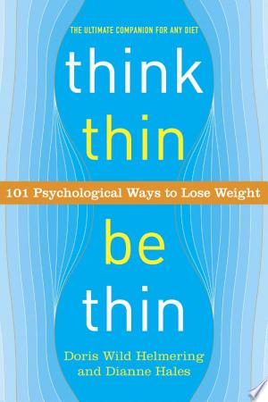 Download Think Thin, Be Thin Free Books - Read Books
