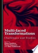 Multi faced Transformations