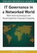Pdf IT Governance in a Networked World: Multi-Sourcing Strategies and Social Capital for Corporate Computing Telecharger