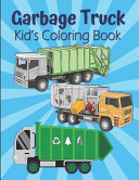 Garbage Truck Kid s Coloring Book