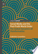 Social Media and the Post Truth World Order