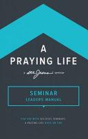 A Praying Life Leader s Manual