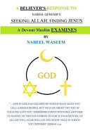 A Believer s Response to Nabeel Qureshi s  Seeking Allah  Finding Jesus  A Devout Muslim Examines