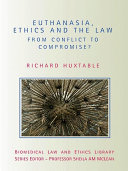 Euthanasia  Ethics and the Law