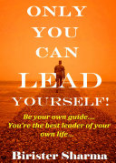 ONLY YOU CAN LEAD YOURSELF! Pdf/ePub eBook