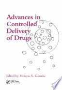 Advances in Controlled Delivery of Drugs