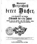 Allgemeines Verzeichniß derer Bücher, welche in der Frankfurter und Leipziger Ostermesse des 1781 Jahres entweder ganz neu gedruckt...
