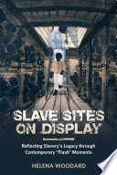 Slave Sites on Display