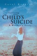 Surviving Your Child's Suicide Book