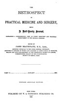 Pdf The Retrospect of Practical Medicine and Surgery, Being a Half-yearly Journal Containing a Retrospective View of Every Discovery and Practical Improvement in the Medical Sciences. ... . Volume 1-CXXIII, 1840-July 1901