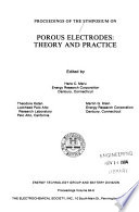 Proceedings of the Symposium on Porous Electrodes  Theory and Practice