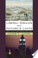 Liberal Dreams And Nature S Limits Book PDF