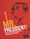 Mr. President!: Poetry, Polemics & Fan Mail from Inside the Divide [Pdf/ePub] eBook