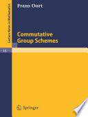 Commutative Group Schemes
