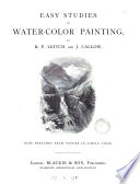Easy studies in water color painting  by R P  Leitch and J  Callow Book PDF
