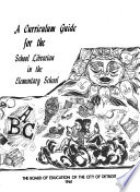 A Curriculum Guide for the School Librarian in the Elementary School