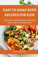 Easy to Make Keto Recipes for Kids
