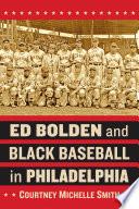Ed Bolden and Black Baseball in Philadelphia