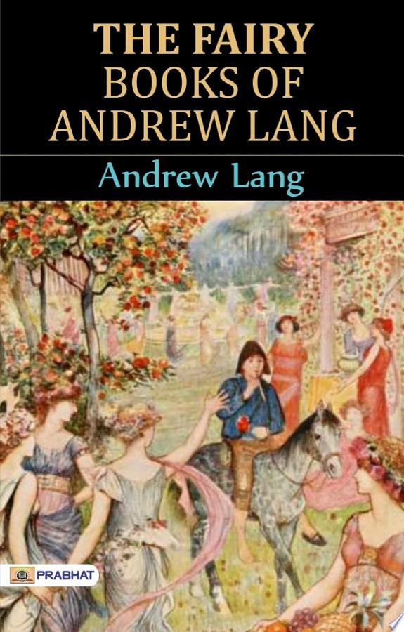 The Fairy Books of Andrew Lang