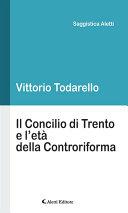 Il Concilio di Trento e l'età della Controriforma