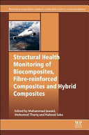 Structural Health Monitoring of Biocomposites  Fibre Reinforced Composites and Hybrid Composites Book