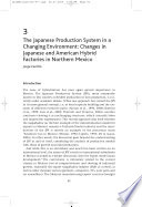 The Japanese Production System in a Changing Environment: Changes in Japanese and American Hybrid Factories in Northern Mexico