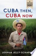Cuba Then  Cuba Now Book