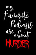 My Favorite Podcasts Are About Murder