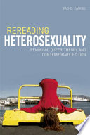 Rereading Heterosexuality  Feminism  Queer Theory and Contemporary Fiction