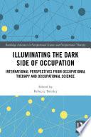 Illuminating The Dark Side of Occupation
