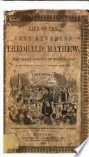 Life of Theobald Mathew  the Great Apostle of Temperance