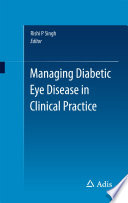 Managing Diabetic Eye Disease in Clinical Practice