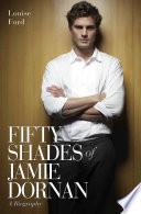 Fifty Shades of Jamie Dornan - A Biography