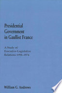 Presidential Government in Gaullist France
